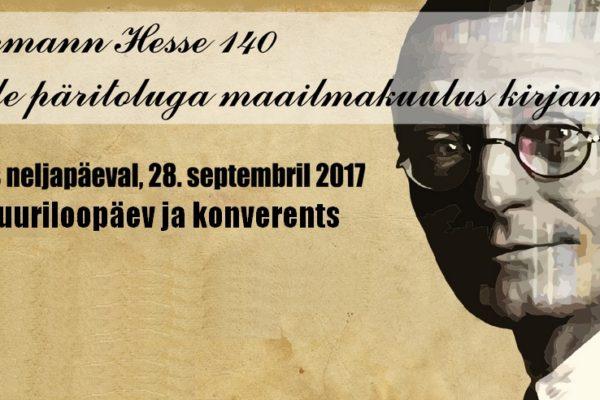 a93248566b8 28. septembril tähistatakse Paide päritoluga maailmakuulsa kirjamehe  Hermann Hesse 140ndat sünniaastapäeva kultuuriloopäeva ja konverentsiga
